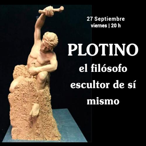 CHARLA-COLOQUIO. Plotino, el filósofo escultor de sí mismo