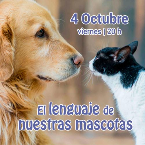 CHARLA-COLOQUIO El lenguaje de nuestras mascotas - Día mundial de los animales