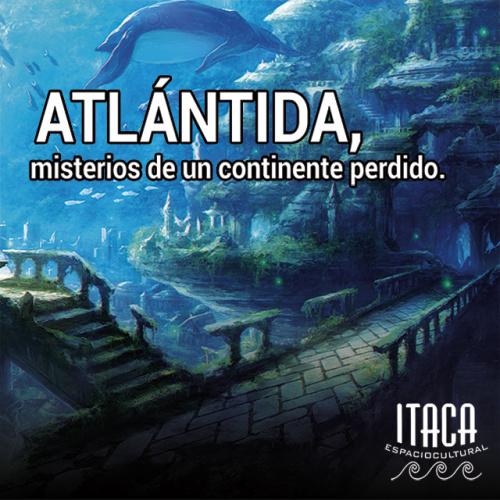 CHARLA-COLOQUIO Atlántida, misterios de un continente perdido