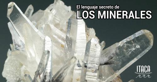 CHARLA-COLOQUIO El lenguaje secreto de los minerales