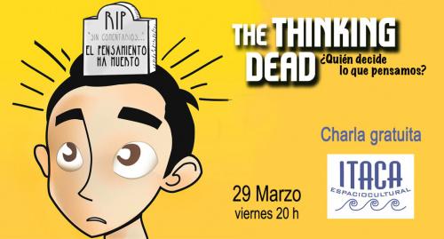 Charla coloquio - The thinking dead