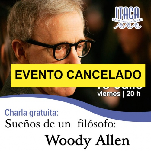 Charla coloquio: Sueños de un filósofo: Woody Allen------¡ EVENTO CANCELADO!