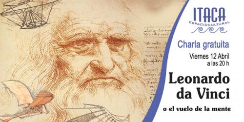 Charla coloquio - Leonardo da Vinci o el vuelo de la mente