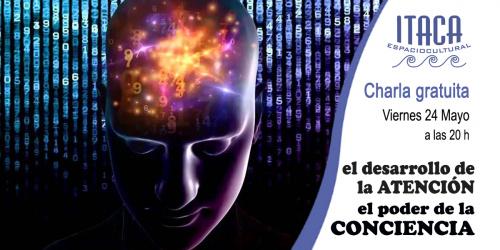 Charla-Coloquio: El desarrollo de la atención. El poder de la conciencia.