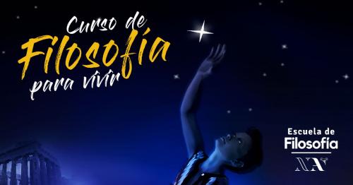 CURSO DE FILOSOFÍA PARA VIVIR Apertura 17 y 24 Septiembre
